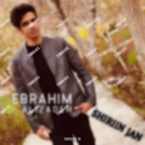 ابراهیم علیزاده - شیرین جان