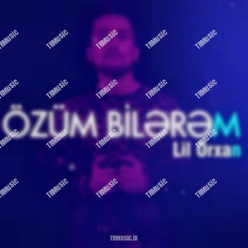 لیل اورخان - اوزوم بیلرم