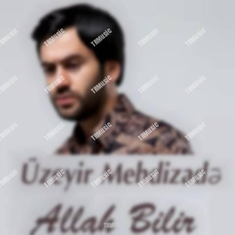 یوزییر مهدیزاده - آلله بیلیر