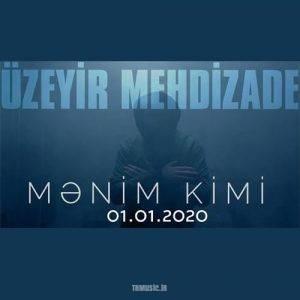 یوزییر مهدیزاده - منیم کیمی