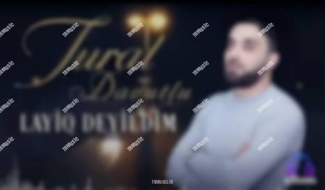 تورال داوودلو - لایق دییلدیم
