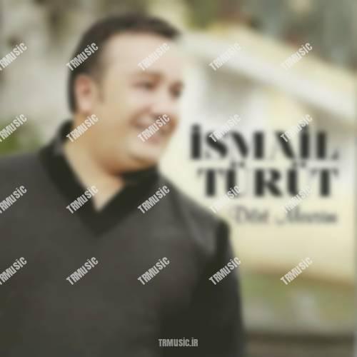 اسماعیل توروت - چیرکینی آلیرمییم