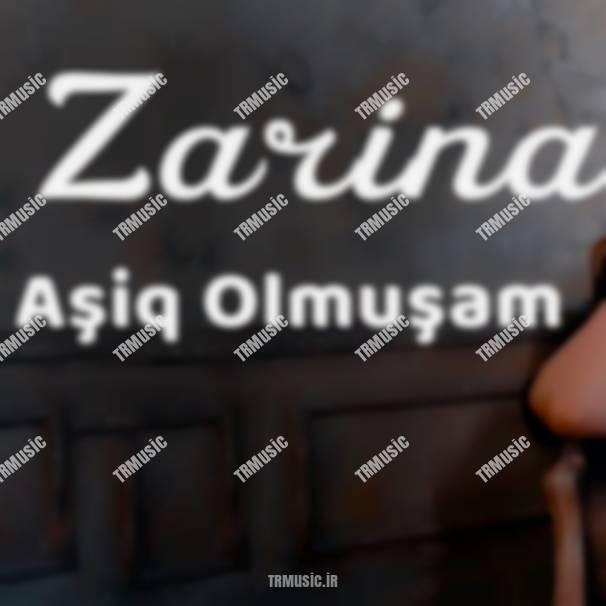 زارینا - عاشق اولموشام