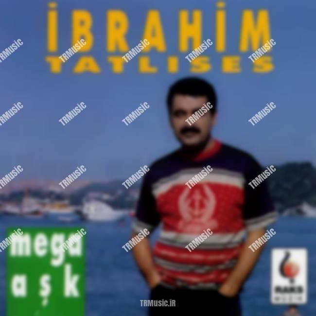 ابراهیم تاتلیسس - مگا آشک