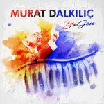 Murat Dalkılıç-  Bu Gece