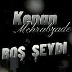 Kənan Mehrabzade-  Boş Şeydi