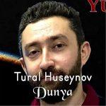 Tural Hüseynov-  Dünya