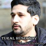 Tural Hüseynov-  Gedərəm Gedərəm