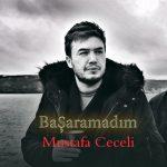 Mustafa Ceceli-  Başaramadım