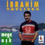 İbrahim Tatlıses-  Mega Aşk