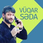 Vuqar Səda-  Getsin