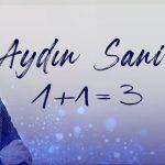 Aydın Sani-  1+1=3